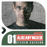 Already Mixed Vol 1 (compiled & mixed by Steven Caicedo) (unmixed tracks)