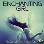 VAN BANKS, Roland - Enchanting Girl (Front Cover)