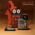 MR CHOP - Sounds From The Cave (Front Cover)
