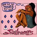 ROADRUNNERS, The - Have We Got Blues For You (Front Cover)