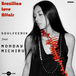 SOULFEENIX feat MONDAY MICHIRU - Brazilian Love Affair (Front Cover)