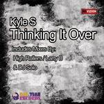 KYLE S - Thinking It Over (Front Cover)