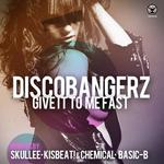 DISCO BANGERZ - Give It To Me Fast (Front Cover)