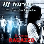 DJ TORNY feat GIACOMO QUENTIN - Il Tipico Ragazzo (Front Cover)