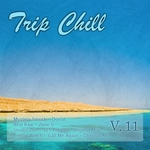MYSTERY SMOCK/REAL RAW/STUDIO ZOO/YELLOW WATCH - Trip Chill Vol 11 (Front Cover)