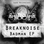BREAKNOISE - Badman EP (Front Cover)