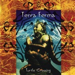 TERRA FIRMA - Turtle Crossing (Front Cover)