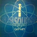 LA GASOLINERA - Go Up! (Front Cover)