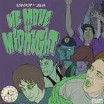 ROBOKOP feat JULIA - We Move At Midnight (Front Cover)