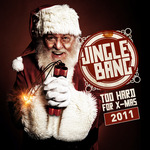 VARIOUS - Jingle Bang 2011: Too Hard For X Mass (Front Cover)
