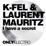 K FEL/LAURENT MAURITZ - I Have A Secret (Front Cover)