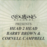 BROWN, Barry/CORNELL CAMPBELL - Cousins Records Presents Head 2 Head Barry Brown & Cornell Campbell (Front Cover)