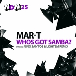 MAR T - Whos Got Samba (Front Cover)