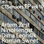 ARTEM ZEST/NINOHENGST/DIMA LEON4IK/ROMAN SWEET - CTSensors EP Vol 10 (Front Cover)