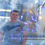 AUDIOSTOMPERZ - Down For Whatever (Front Cover)