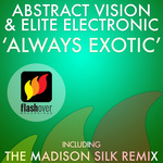 ABSTRACT VISION/ELITE ELECTRONIC - Always Exotic (Front Cover)