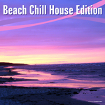 VARIOUS - Beach Chill House Edition (Front Cover)