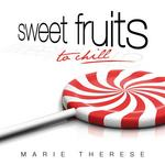 THERESE, Marie - Sweet Fruits To chill (Front Cover)
