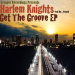 HARLEM KNIGHTS - Get The Groove (Front Cover)