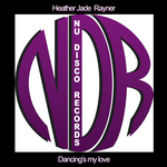 RAYNER, Heather Jade - Dancing's My Love (Front Cover)