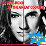 DJ MISS ROXX/THE GREAT COOKIES - Groove It (Front Cover)