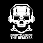 Robotmachine: The Remixes