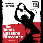 The Texas Bassline Massacre