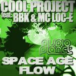 COOL PROJECT feat BBK & MC LOC E - Space Age Flow (Front Cover)