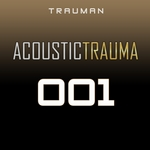 ACOUSTIC TRAUMA - 001 (Front Cover)
