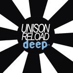 Unison Reload Deep