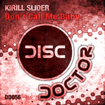 SLIDER, Kirill - Don't Call Me Baby (Front Cover)