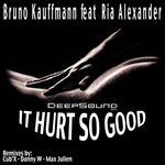 KAUFFMANN, Bruno feat RIA ALEXANDER - It Hurt So Good (Front Cover)