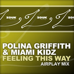 GRIFFITH, Polina/MIAMI KIDZ - Feeling This Way (Front Cover)
