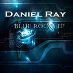 RAY, Daniel - Blue Room EP (Front Cover)