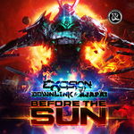 EXCISION/DOWNLINK/AJAPAI - Before The Sun (Front Cover)