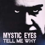 MYSTIC EYES - Tell Me Why? (Front Cover)