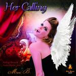 BARON, Rodrigo/ANDRE MARTIN/MARI B - Her Calling (remixes) (Front Cover)