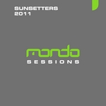 VARIOUS - Mondo Sessions Sunsetters 2011 (Front Cover)