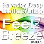 SALVADOR DEEP feat DELLACRUIZE - Feel That Breeze (Front Cover)