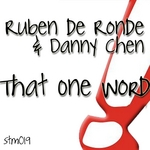 DE RONDE, Ruben/DANNY CHEN - That One Word (Front Cover)