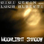 CERIN, Gigi/LUCA ALBERTI - Moonlight Shadow (Front Cover)
