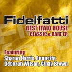 FIDELFATTI/DEBORAH WILSON/RONNETTE/CINDY BROWN - The Best Italo House Classic & RareEP (Front Cover)