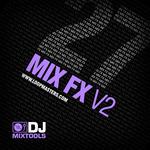 Loopmasters: DJ Mixtools 27: Mix FX Vol 2 (Sample Pack WAV)