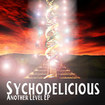 SYCHODELICIOUS - Another Level EP (Front Cover)