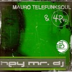 TELEFUNKSOUL, Mauro/4PRO - Hey Mr DJ! (Front Cover)