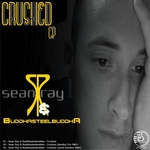 RAY, Sean/BUDDHASTEELBUDDHA - Crushed EP (Front Cover)