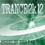 VARIOUS - Trance 2K12: Music Is The Passion (Front Cover)