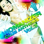 VARIOUS - Womanizer Club Anthems Vol 3 (20 Pure House Grooves & Top Electro Club Sounds) (Front Cover)