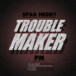 SPAG HEDDY - Troublemaker EP (Front Cover)
