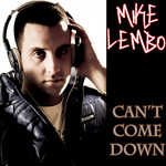 LEMBO, Mike - Can't Come Down (Front Cover)